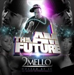 DJ 2Mello I Am The Future