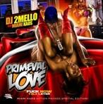 DJ 2Mello & Miami Kaos Primeval Love