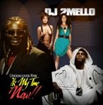DJ 2Mello Undercover RnB It's My Time Now