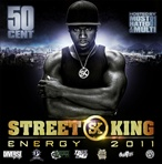 50 Cent Street King Energy 2011