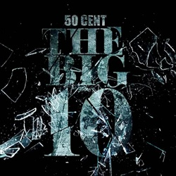 50 Cent The Big 10 Front Cover