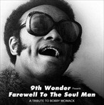9th Wonder Farewell To The Soul Man (Bobby Womack Tribute)