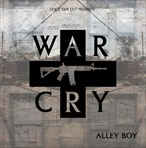 Alley Boy War Cry