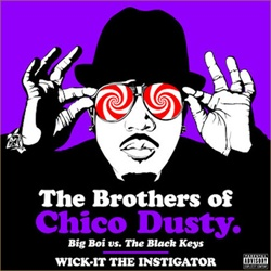 Big Boi vs The Black Keys - The Brothers Of Chico Dusty Thumbnail