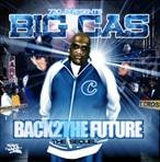 Big Cas Back 2 The Future