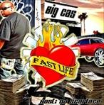 Big Cas The Fast Life