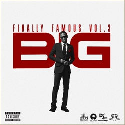 Finally Famous Volume 3: BIG (No DJ) Thumbnail