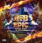 B.o.B. EPIC (Every Play Is Crucial)