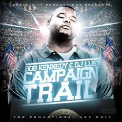 Crack City Presents Bob Kennedy & DJ Lust Campaign Trail Front Cover