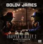 Boldy James Trapper's Alley 2: Risk Vs. Reward
