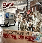Bone Thugs-N-Harmony Fixtape 3: Special Delivery