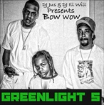 Bow Wow Greenlight 5