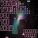 brandUn DeShay Volume: Two! For The Show
