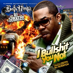 DJ Scratch & Busta Rhymes I Bullsh*t You Not Front Cover