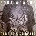 Camp Lo & Ski Beatz Fort Apache