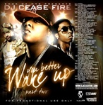 DJ Cease Fire You Betta Wake Up 2
