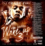 DJ Cease Fire You Betta Wake Up Vol. 3