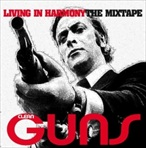 Clean Guns Living In Harmony The Mixtape