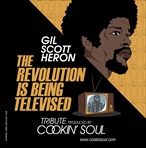 Cookin Soul & Gil Scott-Heron The Revolution Is Being Televised: A Tribute To Gil Scott-Heron