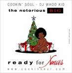 Cookin' Soul & DJ Whoo Kid The Notorious B.I.G. - Ready For X-Mas