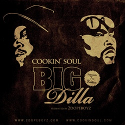 Cookin Soul, Big Pun & J Dilla Big Dilla Front Cover