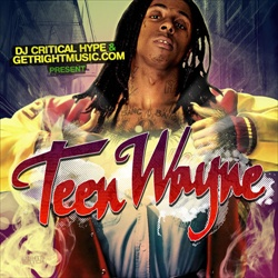 DJ Critical Hype & GetRightMusic Teen Wayne Front Cover