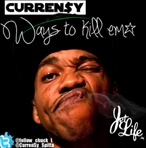 Curren$y  Ways To Kill Em