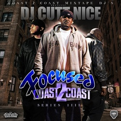 DJ Cutt Nice Focused From Coast 2 Coast Vol. 4 Front Cover