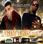 DJ Cutt Nice I Got This Vol. 1
