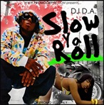 DJ D.A. Slow Ya Roll