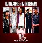 DJ Daaone & DJ Mikeman Turnt Up 3 R&B Edition