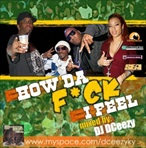 DJ DCeezy How Da F*ck I Feel