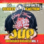 DJ DCeezy & Infinite Faction Jup Unfinished Business Vol. 1