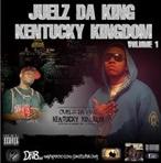 Juelz Da King & DJ Dceezy Kentucky Kingdom Vol. 1