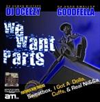 DJ DCeezy We Want Parts