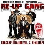 Andrew Kelley Presents Re-Up Gang Cracksploitation Vol. 2