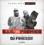 DJ Finesse NYC It Was All A Dream: B.I.G. Over Premier