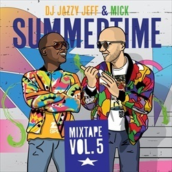 DJ Jazzy Jeff & Mick Boogie Summertime Vol. 5 Front Cover