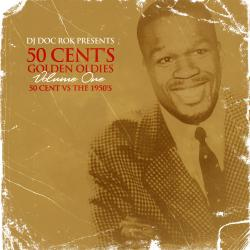 Doc Rock 50 Cent's Golden Oldies Vol. 1 Front Cover