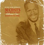 Doc Rock 50 Cent's Golden Oldies Vol. 1