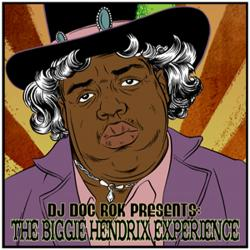 DJ Doc Rok The Biggie Hendrix Experience Front Cover