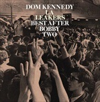 Dom Kennedy Best After Bobby Two