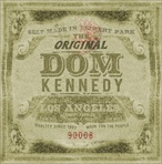 Dom Kennedy The Original Dom Kennedy