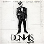 Clinton Sparks, DJ Ill Will, Rockstar & Donnis Fashionably Late