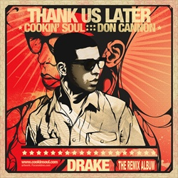 Drake, Cookin Soul & Don Cannon Thank Us Later Front Cover