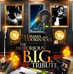 DJ Drama & Cookin Soul The Notorious B.I.G. Tribute