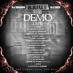 DJ Drama, DJ Skee & R. Kelly The 'Demo' Tape Back Cover