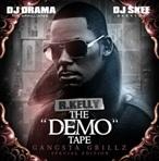 DJ Drama, DJ Skee & R. Kelly The 'Demo' Tape