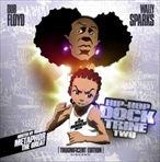 Dub Floyd Hip-Hop Docktrine Two Disc 2 'The Official Boondocks Mixtape'