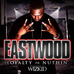 Eastwood 'Loyalty or Nuthin' Thumbnail